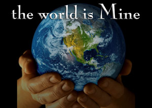 the-world-is-mine